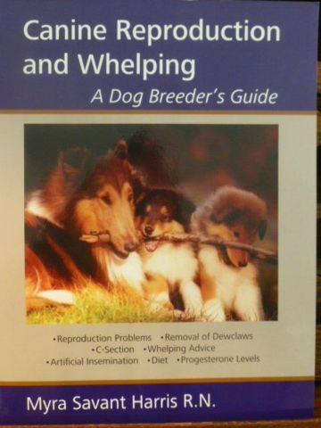Canine Reproduction and Whelping A dog Breeder's Guide, paperback, NEW